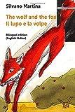 The wolf and the fox - Il lupo e la volpe: Bilingual edition (English-Italian)...