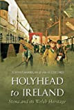 Holyhead to Ireland: Stena and Its Welsh Heritage (English Edition)