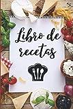 Libro de recetas: Libro de recetas en blanco de cocina | 100 páginas para rellenar con tus recetas favoritas | Tapa blanda | Calidad papel crema | Spanish Edition