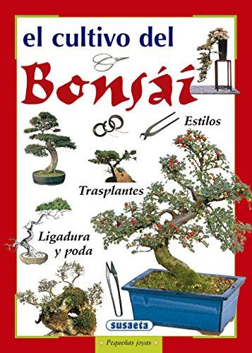Cultivo Del Bonsai (Pequeñas Joyas) (Spanish Edition)