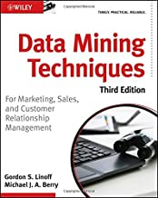 Data Mining Techniques: For Marketing, Sales, and Customer Relationship Management by Gordon S. Linoff (2011-04-12)