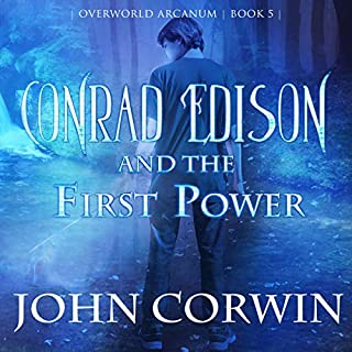 Conrad Edison and the First Power     Overworld Arcanum, Book 5              Auteur(s):                                                                                                                                 John Corwin                               Narrateur(s):                                                                                                                                 Jake Thornton                      Durée: 11 h et 29 min     Pas de évaluations     Au global 0,0