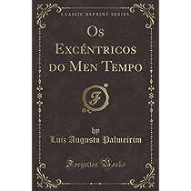 OS Excéntricos Do Men Tempo (Classic Reprint)