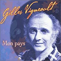 Mon Pays by Gilles Vigneault (2012-02-16)