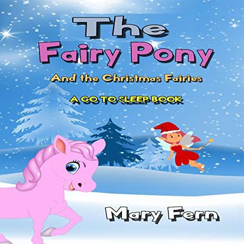 The Fairy Pony and the Christmas Fairies: A Go to Sleep Book (Bedtime Bear 12) cover art