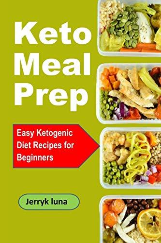 Keto Meal Prep: Easy Ketogenic Diet Recipes for Beginners