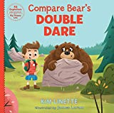 Compare Bear's Double Dare. An adventurous children's story to teach kids about emotional intelligence, comparison and what it means to be yourself. (EQ Explorers Book Series)