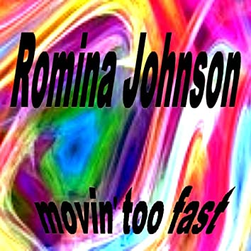 Movin Too Fast