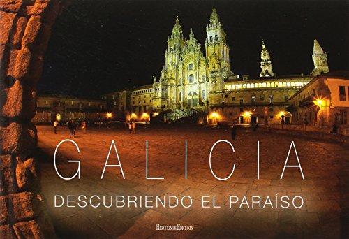 Galicia: Descubriendo el Paraíso