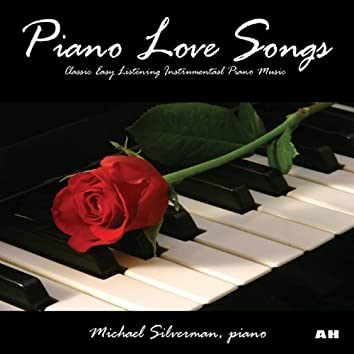 Piano Love Songs: Classic Easy Listening Instrumental Piano Music