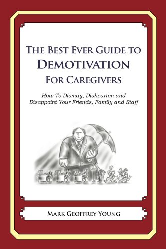 The Best Ever Guide to Demotivation for Caregivers (English Edition) PDF Books