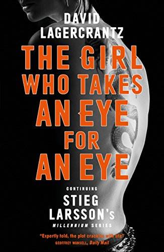 The Girl Who Takes an Eye for an Eye: Continuing Stieg Larsson's Dragon Tattoo series (a Dragon Tattoo story) (English Edition)