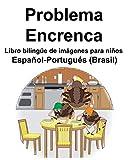 Español-Portugués (Brasil) Problema/Encrenca Libro bilingüe de imágenes para niños
