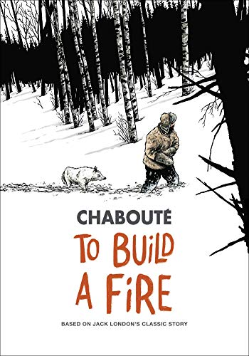 To Build a Fire: Based on Jack London's Classic Story (English Edition)