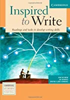 Inspired to Write Student's Book: Readings and Tasks to Develop Writing Skills (Cambridge Academic Writing Collection) by Jean Withrow Gay Brookes Martha Clark Cummings(2004-04-05)