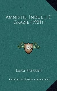 Amnistie, Indulti E Grazie (1901) (Italian Edition)