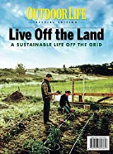 Outdoor Life Live Off the Land: A Sustainable Life Off the Grid