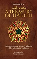 A Treasury of Hadith: A Commentary on Nawawi's Selection of Prophetic Traditions (Treasury in Islamic Thought and Civilization) by Shaykh al-Islam Ibn Daqiq al-'Id Imam Nawawi(2014-07-29)