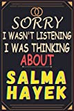 sorry i wasn t listening i was thinking about Salma Hayek: Journal Diary Notebook, perfect gift for all Salma Hayek fans,120 lined pages 6x9 inches.