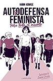 Autodefensa feminista (para todo el mundo) (LAROUSSE - Libro
