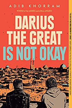 Darius the Great Is Not Okay by [Adib Khorram]
