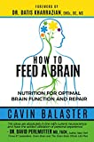 How to Feed a Brain: Nutrition for Optimal Brain Function and Repair (English Edition)...