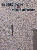 La bibliothèque de Miguel Abensour