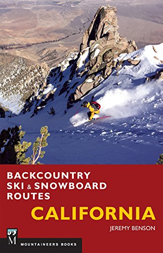 Backcountry Ski & Snowboard Routes: California (English Edition)