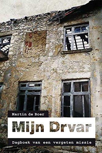 Mijn Drvar: dagboek van een vergeten missie
