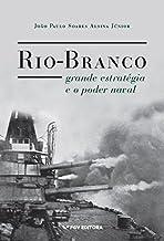 Rio-Branco, grande estratégia e o poder naval