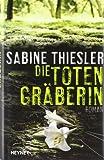 Sabine Thiesler: Die Totengräberin