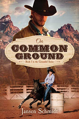 On Common Ground: Book 1 in the Grounded Series by [Jansen Schmidt]
