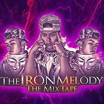 Iron Melody The Mixtape