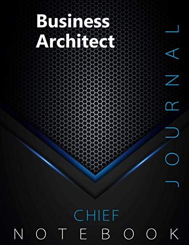 """Chief Business Architect Journal, CBA Notebook, Executive Journal, Office Writing Notebook, Daily Decisions & Action Items Notebook, 140 pages, 8.5"""" x 11"""", Glossy cover, Black Hex"""