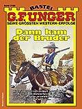 G. F. Unger 2108 - Western: Dann kam der Bruder (G.F.Unger)