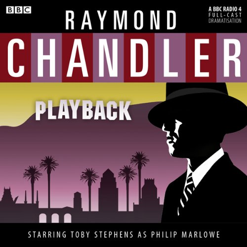 Raymond Chandler: Playback (Dramatised)                   By:                                                                                                                                 Raymond Chandler                               Narrated by:                                                                                                                                 Toby Stephens,                                                                                        Sarah Goldberg,                                                                                        Iain Batchelor,                   and others                 Length: 56 mins     33 ratings     Overall 4.3