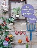 Le semainier du potager - Février (Jardin (hors collection)) (French Edition)...