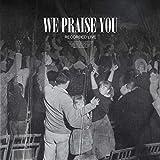 We Praise You (Live)