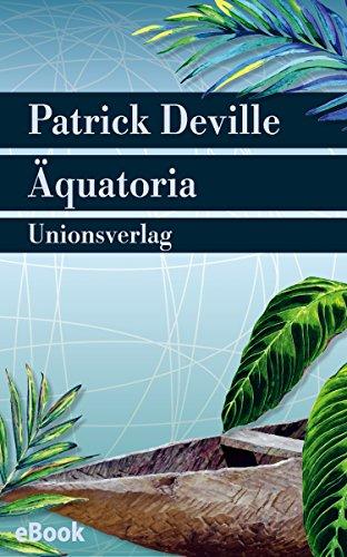Buchseite und Rezensionen zu 'Äquatoria: Auf den Spuren von Pierre Savorgnan de Brazza. Roman (Unionsverlag Taschenbücher)' von Patrick Deville