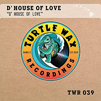 D' House of Love