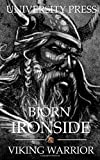 Björn Ironside: The Extraordinary Viking (Viking Warriors)