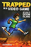 Trapped in a Video Game: Return to Doom Island (Volume 4) robotics Apr, 2021