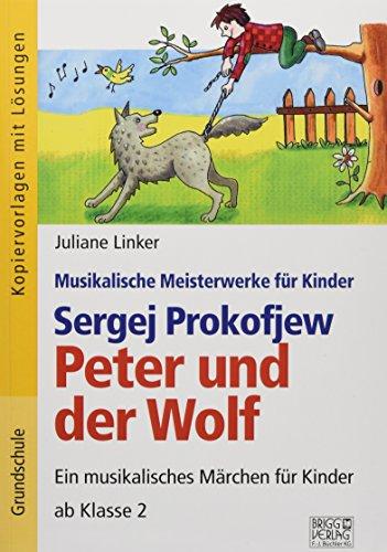 Sergej Prokofjew – Peter und der Wolf: Ein musikalisches Märchen für Kinder ab Klasse 2
