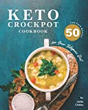 Keto Crockpot Cookbook: 50 Low-Carb Recipes for Your Ketogenic Diet