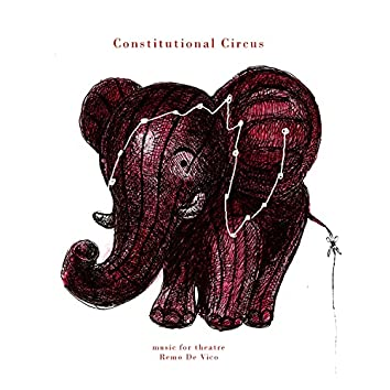 Constitutional Circus (Original Theater Soundtrack)