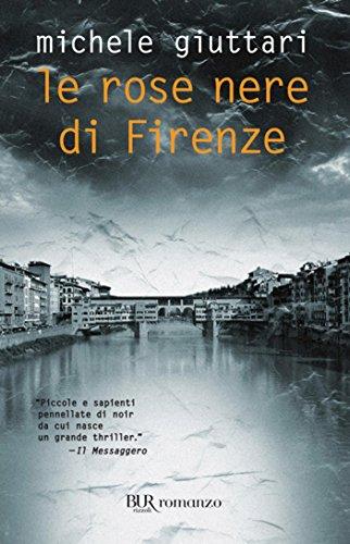Le rose nere di Firenze: Serie di Michele Ferrara #4