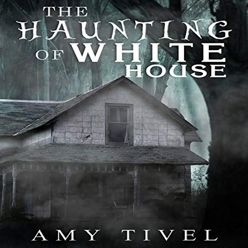 The Haunting of White House audiobook cover art