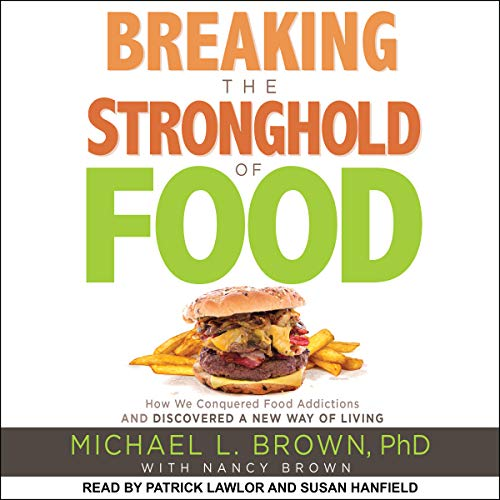 Breaking the Stronghold of Food audiobook cover art