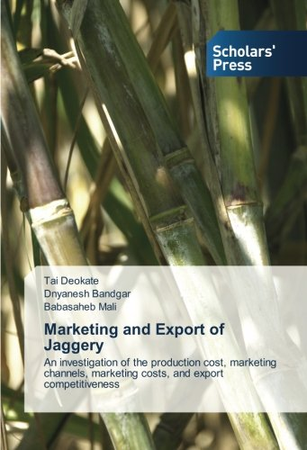 Marketing and Export of Jaggery: An investigation of the production cost, marketing channels, marketing costs, and export competitiveness