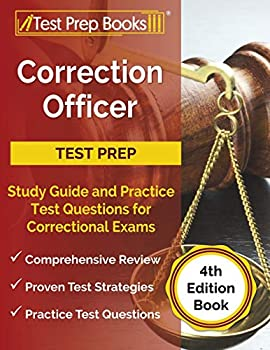 Correction Officer Study Guide and Practice Test Questions for Correctional Exams  [4th Edition Book]